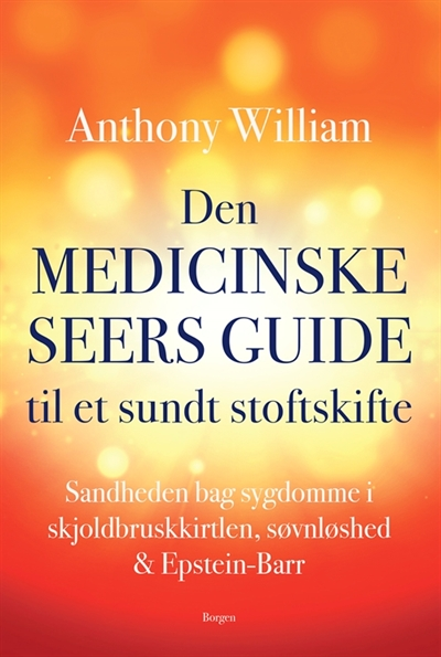 Anthony William: Den medicinske seers guide til et sundt stofskifte